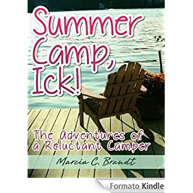 Summer Camp, Ick! (The Adventures of a Reluctant Camper Book 1) (English Edition)