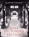 Cover of Lost Victorian Britain by Gavin Stamp 1845135326