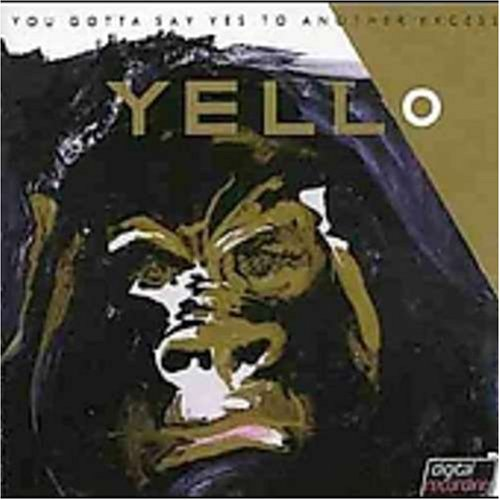 Yello - You Gotta Say Yes To Another E - Zortam Music