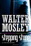 Stepping Stone / Love Machine: Crosstown to Oblivion (0765330105) by Mosley, Walter