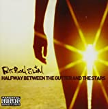 Halfway Between The Gutter And The Stars fatboy slim