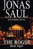 The Rogue (Sarah Roberts Book Eight)  (A Sarah Roberts Thriller)