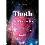 """Thoth - Die Offenbarungen.Bd.1: �ber die Mysterien des Menschsein, Gentechnologien und Hochfrequenzen sowie die kosmischen Ver�nderungen des Universumsvon """"Kerstin Simon�"""""""