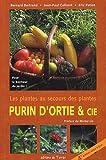echange, troc Bernard Bertrand, Jean-Paul Collaert, Eric Petiot - Purin d'ortie & cie : Les plantes au secours des plantes