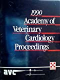 img - for 1990 Academy of Veterinary Cardiology Proceedings book / textbook / text book