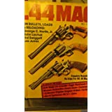 .44 Mag - On bullets, Loads & Reloading - 1978