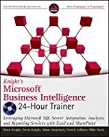 Knight`s Microsoft Business Intelligence 24-Hour Trainer ebook download