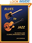 Blues to Jazz: The Essential Guide to...