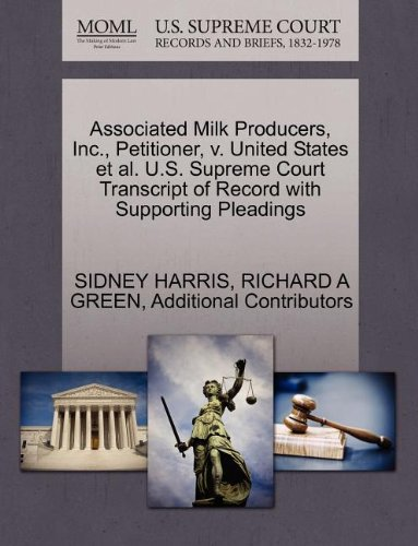 Associated Milk Producers, Inc., Petitioner, v. United States et al. U.S. Supreme Court Transcript of Record with Supporting Pleadings