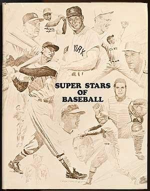 Super Stars of Baseball: Their Lives, Their Loves, Their Laughs, Their Laments