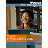ISV Microsoft Office Access 2007, Exam 77-605, with Student CD-ROMby Microsoft Official...