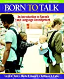 img - for Born to Talk: An Introduction to Speech and Language Development (5th Edition) book / textbook / text book