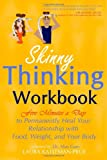 Skinny Thinking Workbook: Five Minutes a Day to Permanently Heal Your Relationship with Food, Weight & Your Body