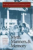 img - for The New Encyclopedia of Southern Culture: Volume 4: Myth, Manners, and Memory (v. 4) book / textbook / text book