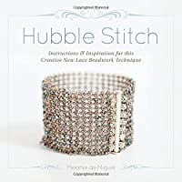 Hubble Stitch Instructions & Inspiration for This Adaptable New Lace Beadwork Technique.