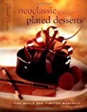 Grand Finales: A Neoclassic View of Plated Desserts