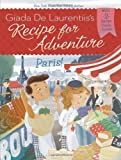 Paris! #2 (Recipe for Adventure) (0448462575) by De Laurentiis, Giada