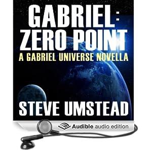 Gabriel: Zero Point: The FREE Prequel Novella: Evan Gabriel Trilogy (Unabridged)