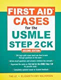 img - for First Aid Cases for the USMLE Step 2 CK, Second Edition (First Aid Usmle) by Le Tao Halvorson Elizabeth (2009-11-05) Paperback book / textbook / text book