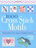 1000 Cross Stitch Motifs (1844485129) by Eaton, Jan