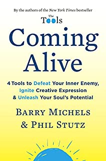 Book Cover: Coming Alive: 4 Tools to Defeat Your Inner Enemy, Ignite Creative Expression, and Unleash Your Soul's Potential