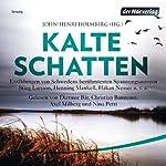 Kalte Schatten: Erzählungen von Schwedens berühmtesten Spannungsautoren | Henning Mankell,Håkan Nesser,Stieg Larsson,Johan Theorin,Åsa Larsson