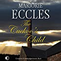 The Cuckoo's Child Audiobook by Marjorie Eccles Narrated by Julia Franklin