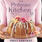 The Promise Kitchen: A Novel Hörbuch von Peggy Lampman Gesprochen von: Kristin Kalbli