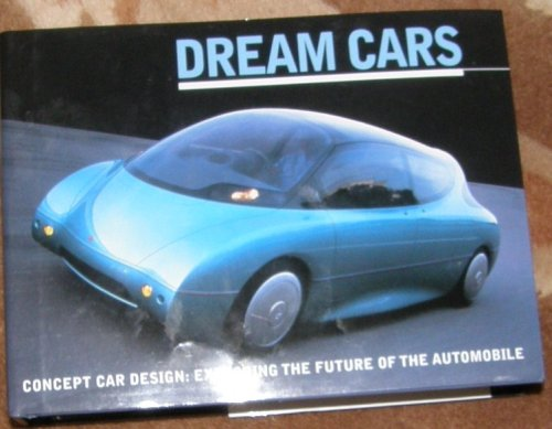 Dream Cars: Concept Car Design: Exploring the Future of the Automobile