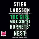The Girl Who Kicked the Hornet's Nest | Stieg Larsson