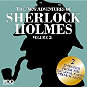 The New Adventures of Sherlock Holmes: The Golden Age of Old Time Radio Shows, Vol. 24 | Arthur Conan Doyle