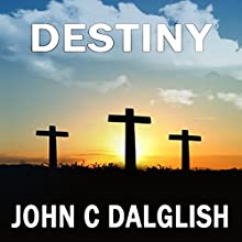 Destiny: The Chaser Chronicles, Book 3 (       UNABRIDGED) by John C. Dalglish Narrated by James Killavey