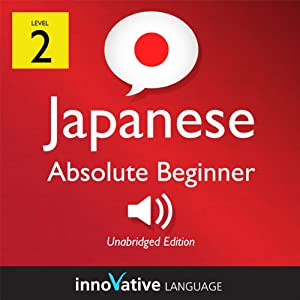 Learn Japanese with Innovative Language's Proven Language System - Level 2: Absolute Beginner Japanese Audiobook