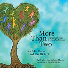 More than Two: A Practical Guide to Ethical Polyamory (       UNABRIDGED) by Franklin Veaux, Eve Rickert Narrated by Craig Beck