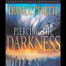 Piercing the Darkness (       ABRIDGED) by Frank E. Peretti Narrated by Frank E. Peretti