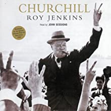 Churchill Audiobook by Roy Jenkins Narrated by John Sessions