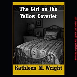 The Girl on the Yellow Coverlet | [Kathleen M. Wright]