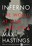 Max Hastings Inferno: The World at War, 1939-1945