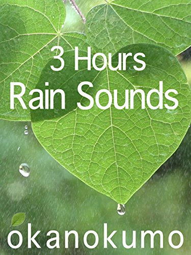 Rain Sounds, 3 hours, for sleeping