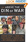 Above the Din of War: Afghans Speak A...