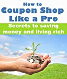 How to Coupon Shop Like a Pro