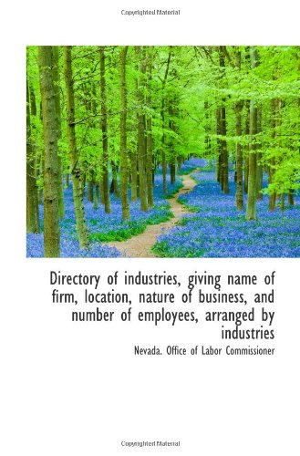 Directory of industries, giving name of firm, location, nature of business, and number of employees,