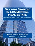 img - for Getting Started in Commercial Real Estate Ten Step Program to Success! book / textbook / text book