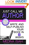 Just Call Me Author: Write and Self-P...