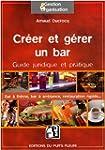 Cr�er et g�rer un bar : Guide juridiq...