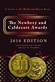 The Newbery and Caldecott Awards: A Guide to the Medal and Honor Books, 2010 Edition