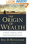 The Origin of Wealth: Evolution, Comp...