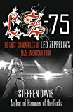 Lz-'75: The Lost Chronicles of Led Zeppelin's 1975 American Tour (0007377959) by Davis, Stephen