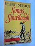 Songs of a Sourdough (0770001912) by Robert W. Service