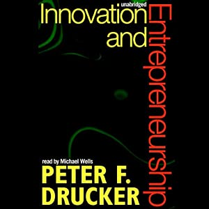Innovation and Entrepreneurship | [Peter F. Drucker]